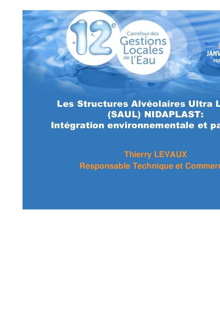 Les Structures Alvéolaires Ultra Légères            (SAUL) NIDAPLAST:Intégration environnementale et paysagère            ...