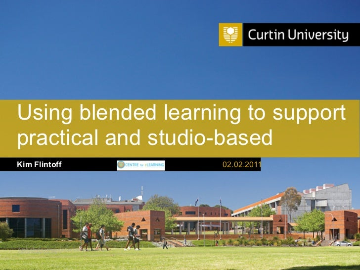 Using blended learning to supportpractical and studio-basedKim Flintoff                                                   ...