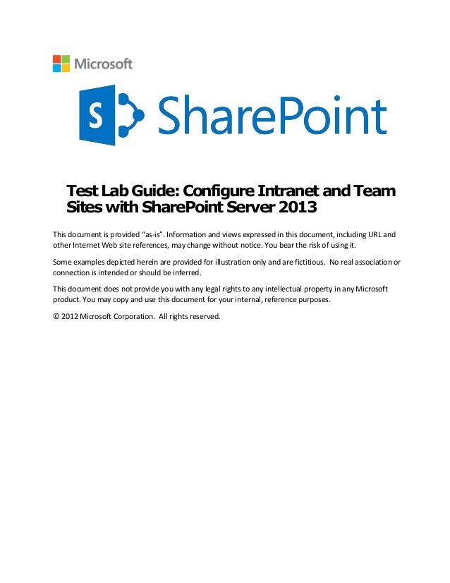"Test Lab Guide:ConfigureIntranetandTeam Sites with SharePoint Server 2013 This document is provided ""as-is"". Information a..."