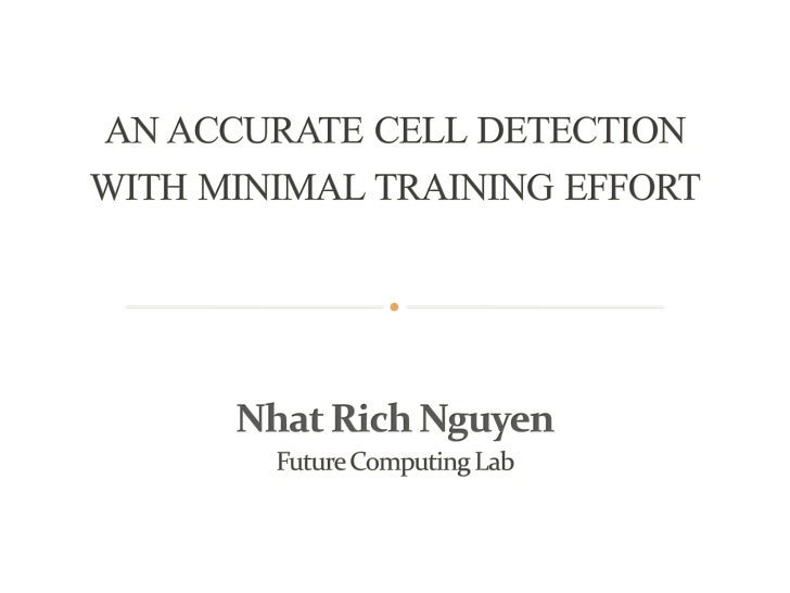 An Accurate Cell Detection with Minimal Training Effort