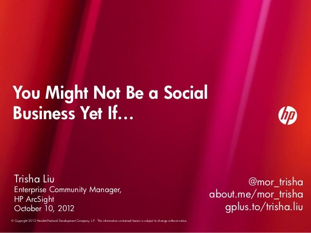 You Might Not Be a Social Business Yet If…  Trisha Liu                                                                    ...