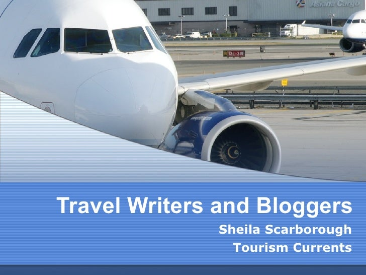 Travel Writers and Bloggers Sheila Scarborough Tourism Currents