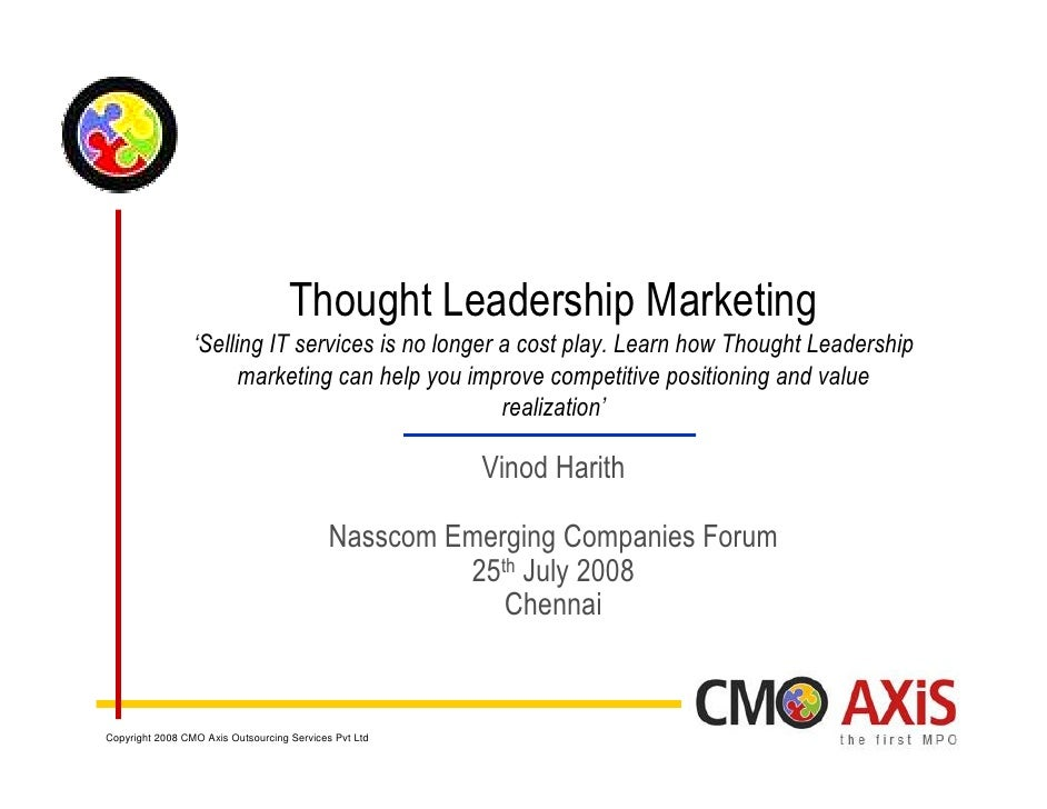 Thought Leadership Marketing                  'Selling IT services is no longer a cost play. Learn how Thought Leadership ...