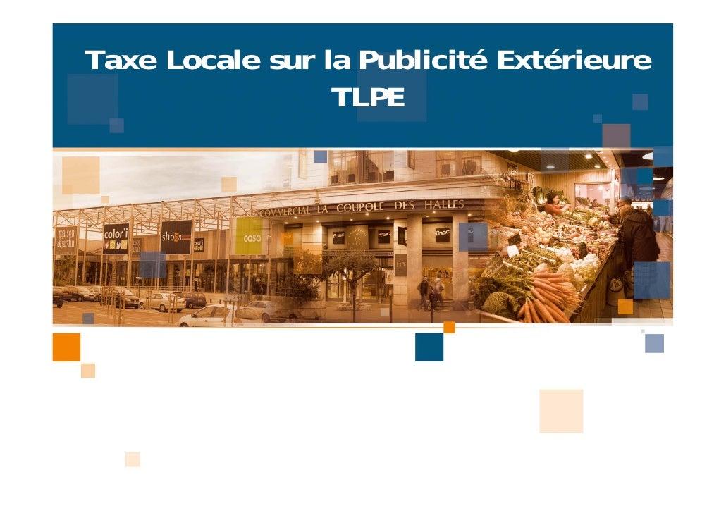 Taxe Locale sur la Publicité Extérieure                  TLPE