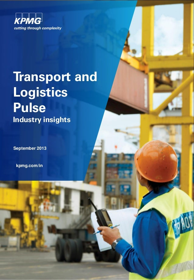 Transport and Logistics Pulse Industry insights  September 2013  kpmg.com/in