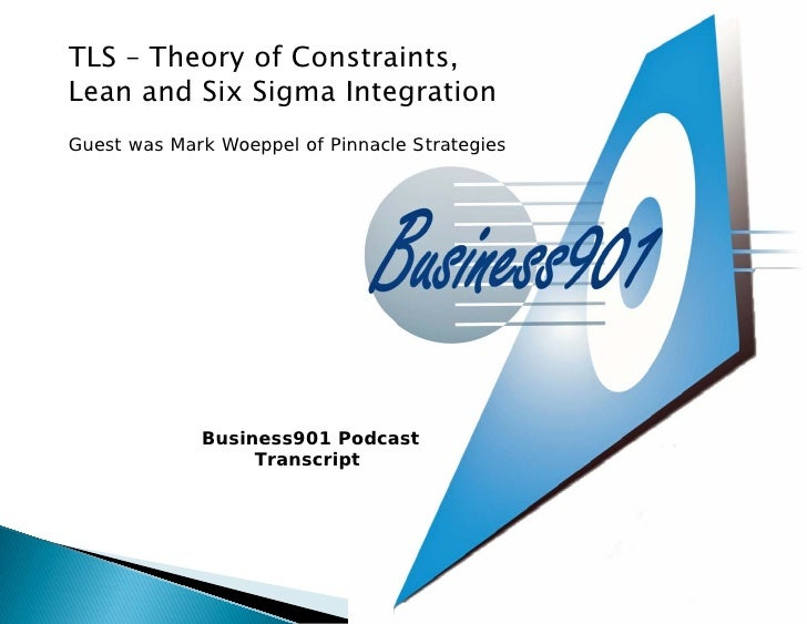 TLS – Theory of Constraints, Lean and Six Sigma Integration Guest was Mark Woeppel of Pinnacle Strategies                 ...