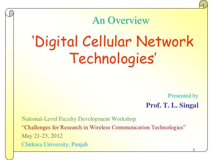 An Overview    'Digital Cellular Network          Technologies'                                                         Pr...