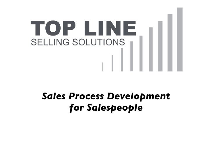Sales Process Development      for Salespeople