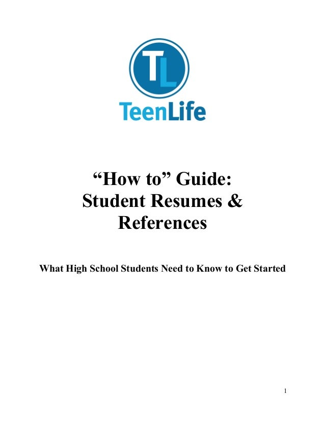 """""""How to"""" Guide:         Student Resumes &             ReferencesWhat High School Students Need to Know to Get Started     ..."""