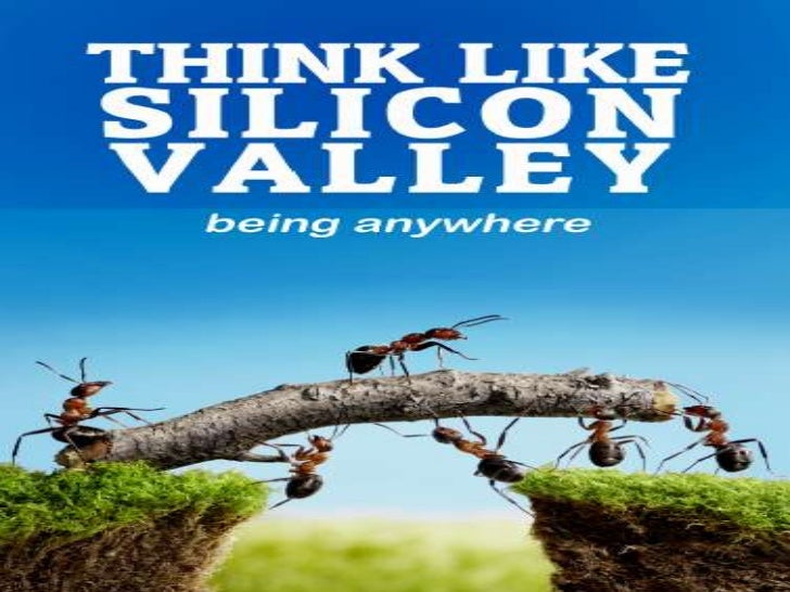 Exporting the SiliconValley Way of Thinkingto Companies Around       the Globe