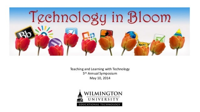Teaching and Learning with Technology 5th Annual Symposium May 10, 2014