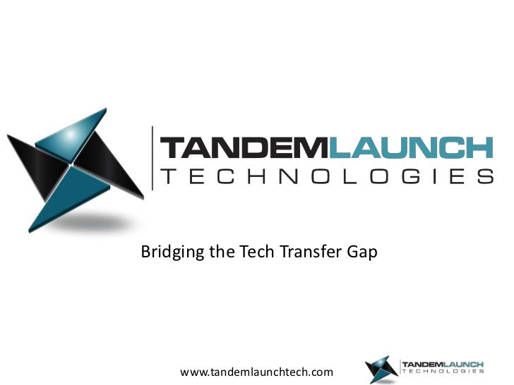 Bridging the Tech Transfer Gap<br />