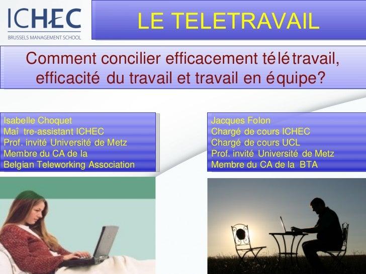 Comment concilier efficacement télétravail, efficacité du travail et travail en équipe?  Isabelle Choquet Maître-assistant...