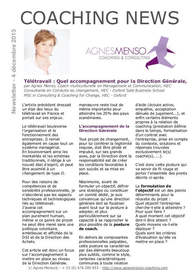 Newsletter - 4 décembre 2013  COACHING NEWS  Télétravail : Quel accompagnement pour la Direction Générale, par Agnes Menso...