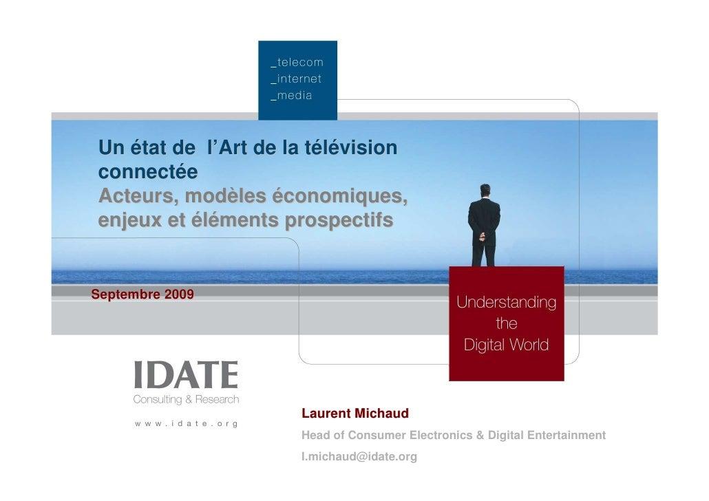 Un état de l'Art de la télévision connectée Acteurs, modèles économiques, enjeux et éléments prospectifs   Septembre 2009 ...