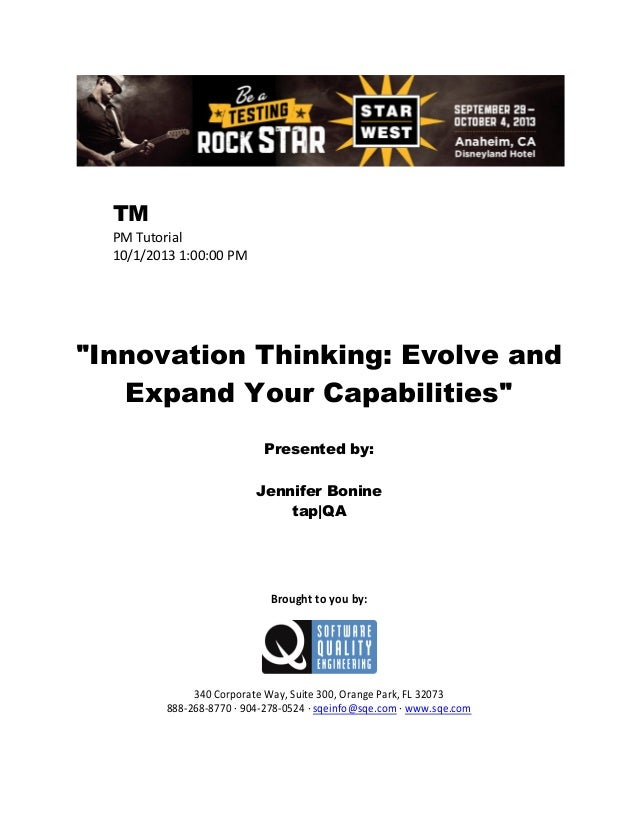 "TM PM Tutorial 10/1/2013 1:00:00 PM  ""Innovation Thinking: Evolve and Expand Your Capabilities"" Presented by: Jennifer Bon..."