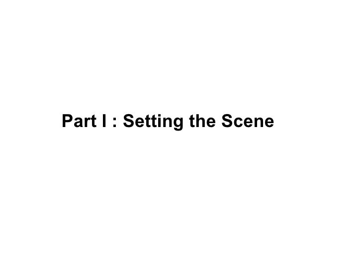 Part I : Setting the Scene