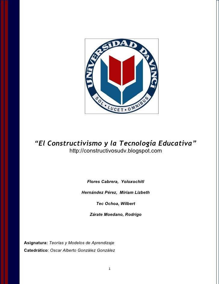 """""""El Constructivismo y la Tecnología Educativa""""                       http://constructivosudv.blogspot.com                 ..."""