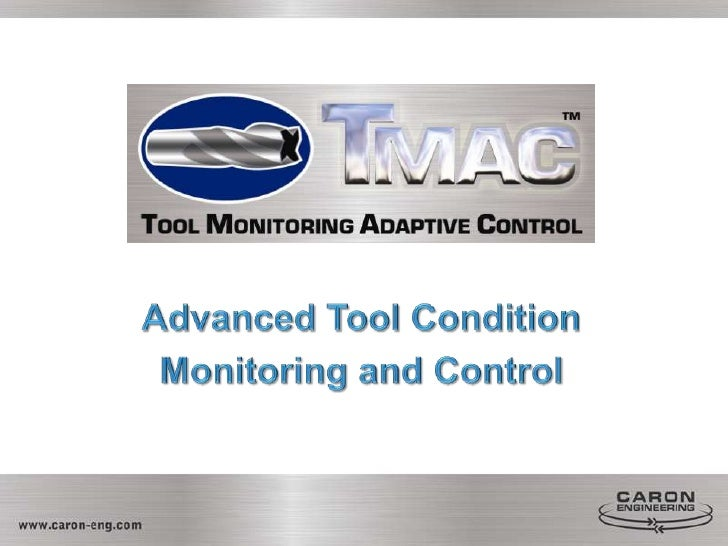Advanced Tool Condition <br />Monitoring and Control<br />