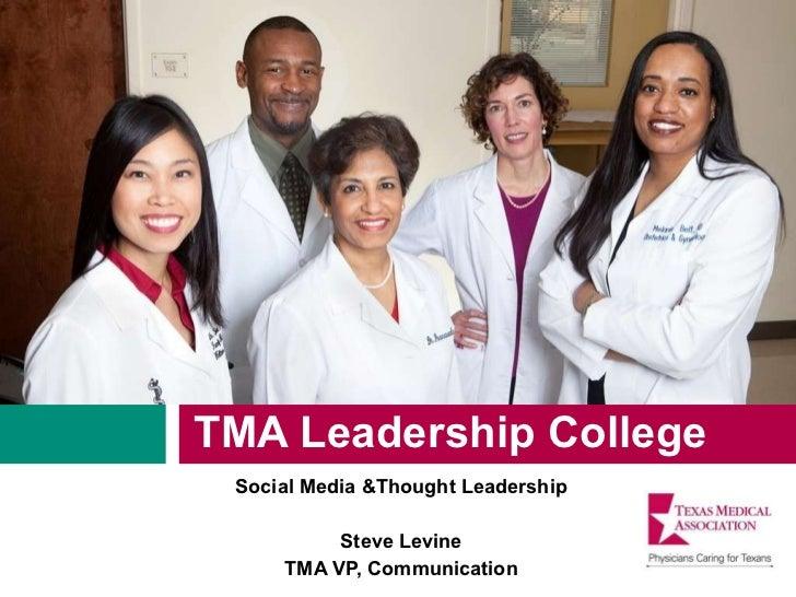 <ul><li>TMA Leadership College </li></ul><ul><li>Social Media &Thought Leadership </li></ul><ul><li>Steve Levine </li></ul...
