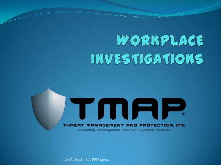 Workplace Investigations - Threat Management And Protection, Inc.