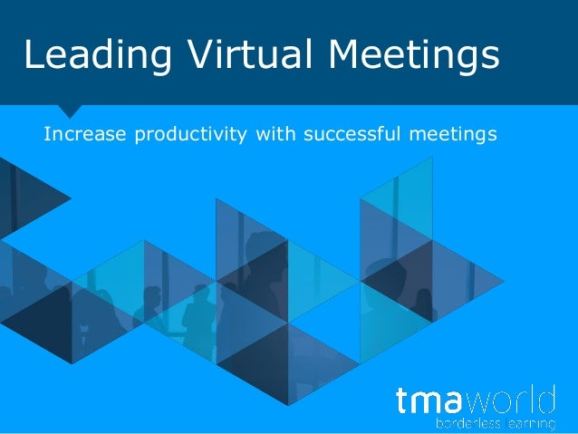 TMA World: A Guide to Leading Virtual Meetings
