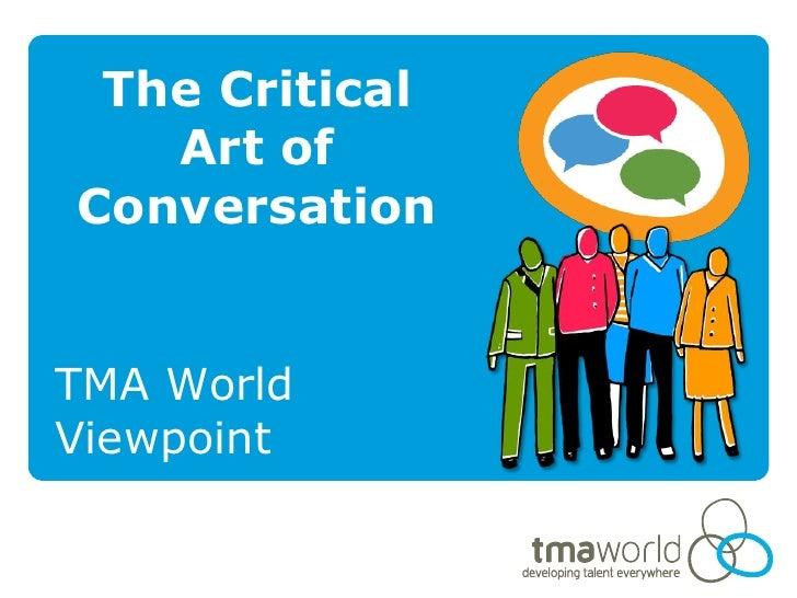 TMA World Viewpoint 15 The Critical Art Of Conversation