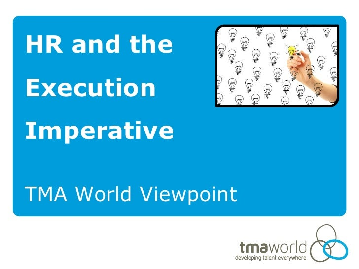 TMA World Viewpoint 17 HR and the Execution Imperative
