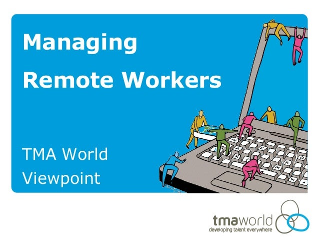 Managing Remote Workers TMA World Viewpoint