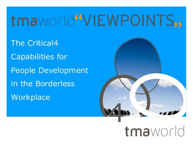 The Critical4Capabilities forPeople Developmentin the BorderlessWorkplace                     4