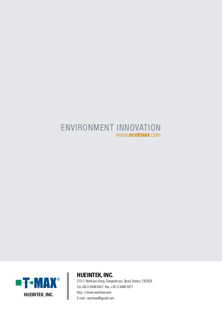 ENVIRONMENT INNOVATION                                               www.ecotmax.com                    HUEINTEK, INC.    ...
