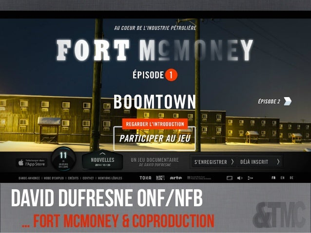 david Dufresne onf/nfb … Fort McMoney & coproduction