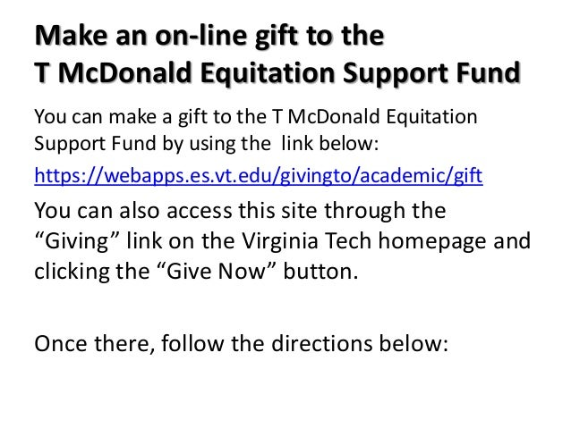 Make an on-line gift to the T McDonald Equitation Support Fund You can make a gift to the T McDonald Equitation Support Fu...