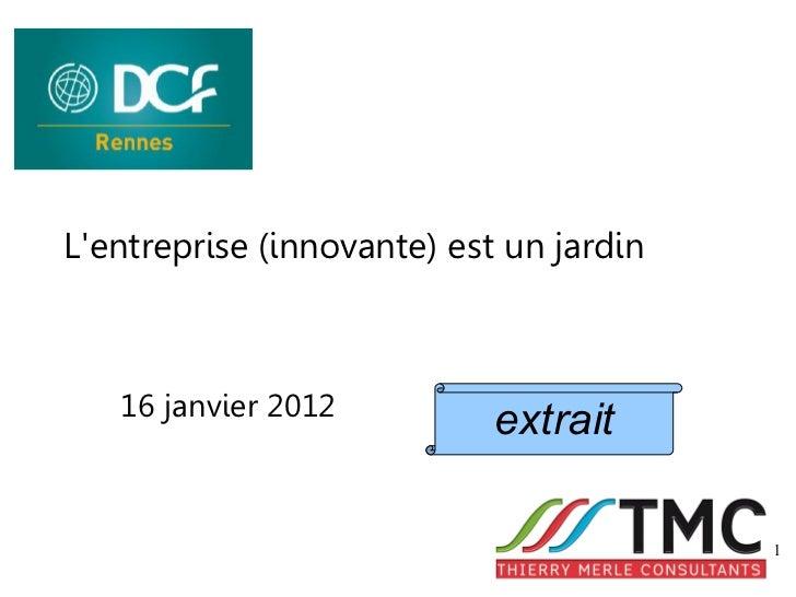 Lentreprise (innovante) est un jardin   16 janvier 2012                            extrait                                ...