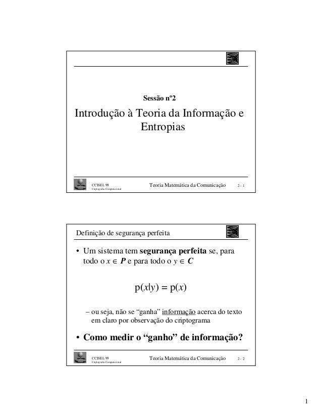 Sessão nº2Introdução à Teoria da Informação e              Entropias     CCISEL 99                       Teoria Matemática...