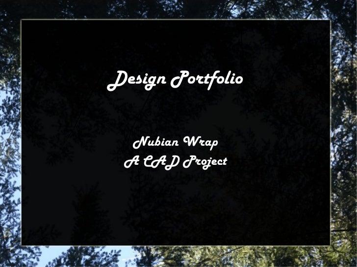 Design Portfolio Nubian Wrap A CAD Project