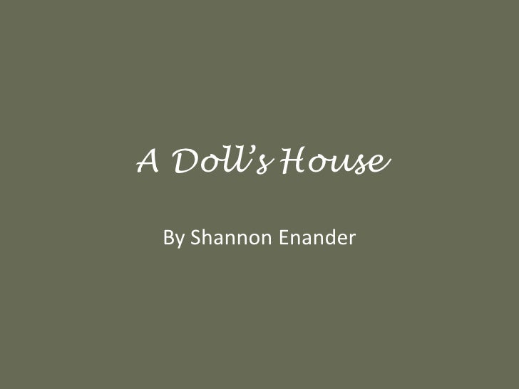 A Doll's House<br />By Shannon Enander<br />