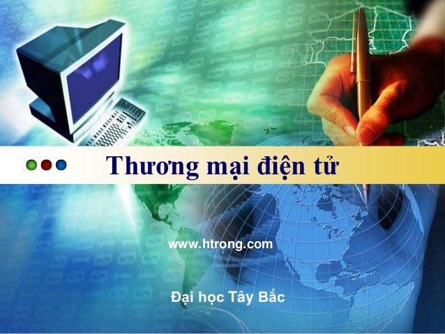 Thương mại điện tử    www.htrong.com     Đại học Tây Bắc