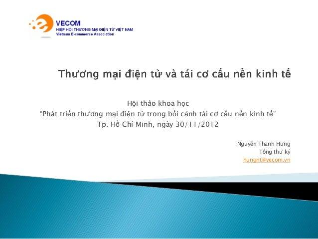 """Hội thảo khoa học """"Phát triển thương mại điện tử trong bối cảnh tái cơ cấu nền kinh tế"""" Tp. Hồ Chí Minh, ngày 30/11/2012 N..."""