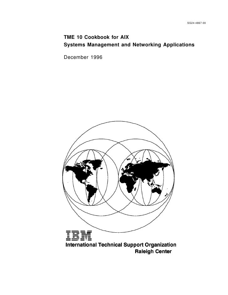 SG24-4867-00TME 10 Cookbook for AIXSystems Management and Networking ApplicationsDecember 1996