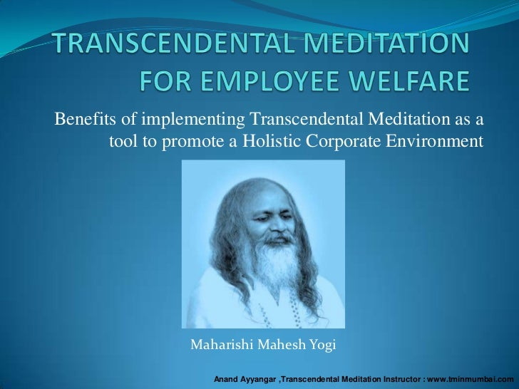 Benefits of implementing Transcendental Meditation as a       tool to promote a Holistic Corporate Environment            ...