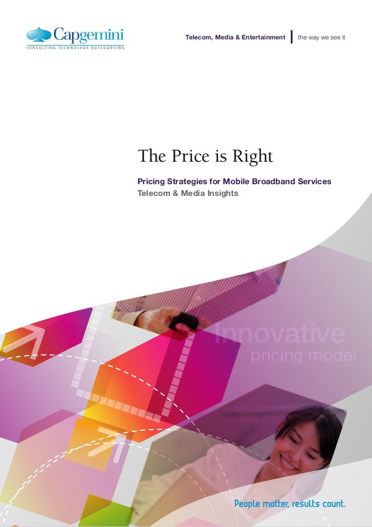 Telecom, Media & Entertainment   the way we see itThe Price is RightPricing Strategies for Mobile Broadband ServicesTeleco...