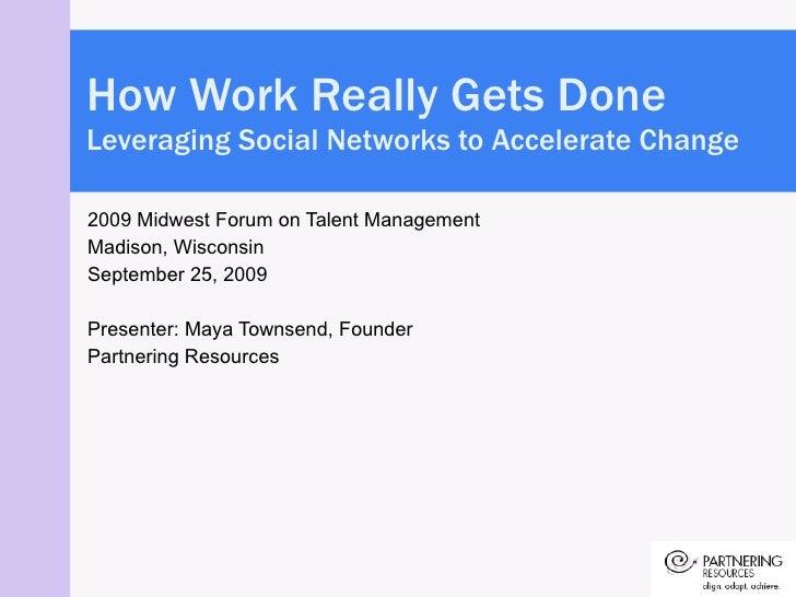 2009 Midwest Forum on Talent Management Madison, Wisconsin September 25, 2009 Presenter: Maya Townsend, Founder Partnering...