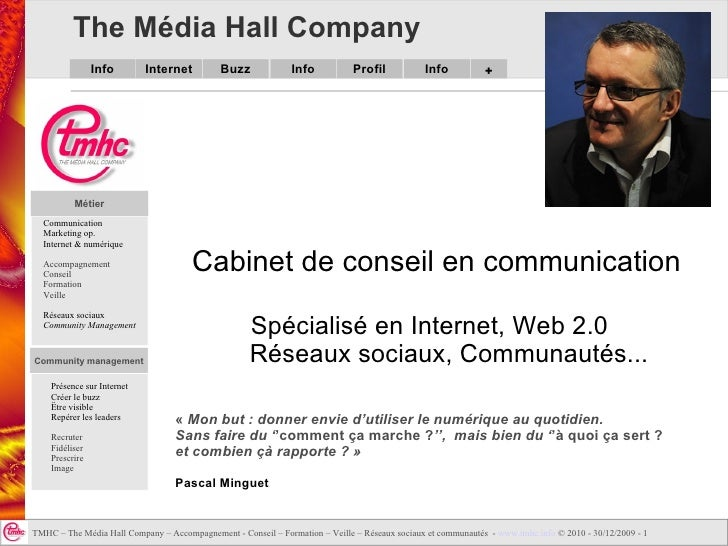 The Média Hall Company Cabinet de conseil en communication Spécialisé en Internet, Web 2.0  Réseaux sociaux, Communautés.....