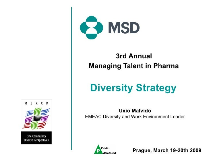 3rd Annual  Managing Talent in Pharma   Diversity Strategy   Uxio Malvido EMEAC Diversity and Work Environment Leader Prag...