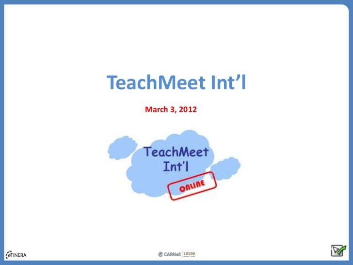TeachMeet Int'l    March 3, 2012