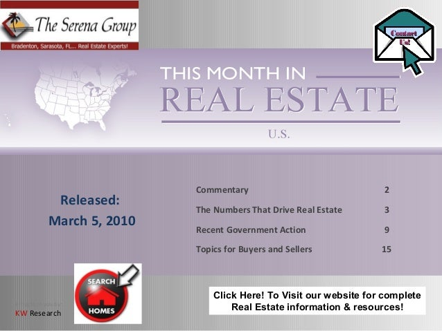Brought to you by: KW Research Commentary 2 The Numbers That Drive Real Estate 3 Recent Government Action 9 Topics for Buy...