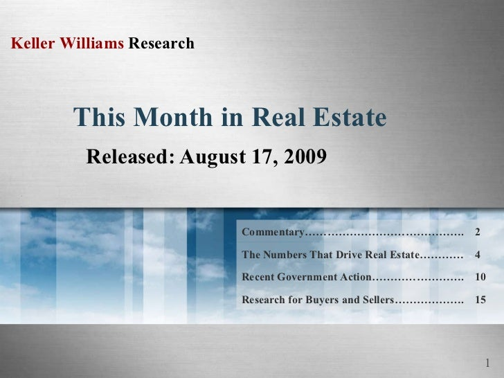 This Month in Real Estate Released: August 17, 2009 15 Research for Buyers and Sellers………………. Recent Government Action…………...