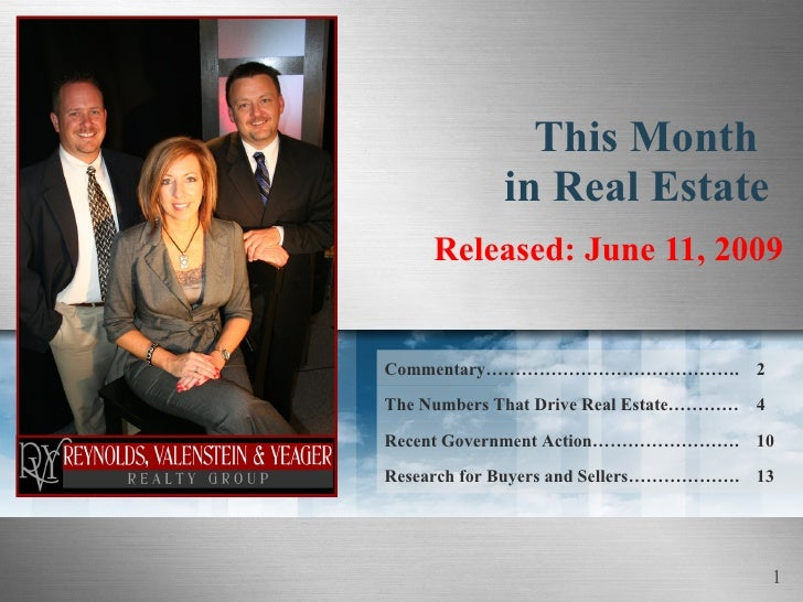 This Month  in Real Estate Released: June 11, 2009 Commentary……………………………………. 2 The Numbers That Drive Real Estate………… 4 Re...