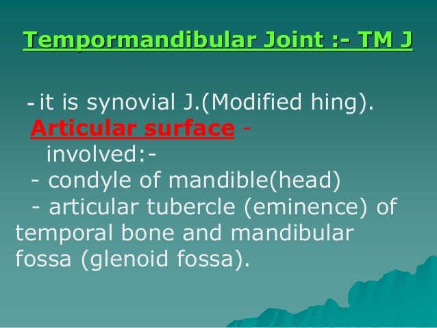 - it is synovial J.(Modified hing). -Articular surface -involved: - condyle of mandible(head) - articular tubercle (eminen...